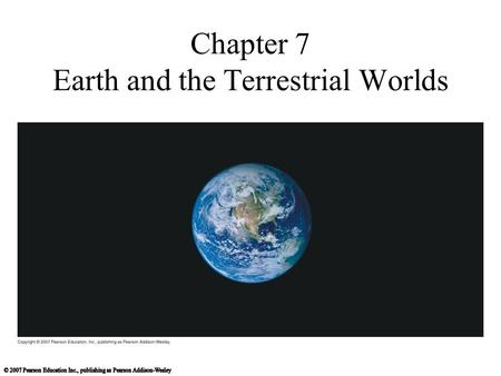 Chapter 7 Earth and the Terrestrial Worlds. Mercury craters smooth plains cliffs.