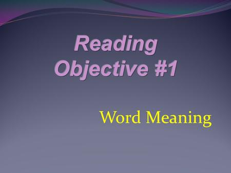 Word Meaning. The skills: 1. Using Context Clues to determine the meaning of words (4 types) Examples Synonyms Antonyms General sense of the sentence.
