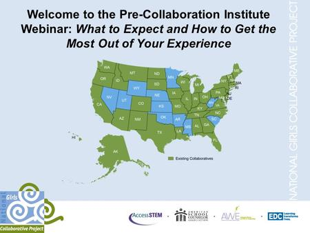 Welcome to the Pre-Collaboration Institute Webinar: What to Expect and How to Get the Most Out of Your Experience.
