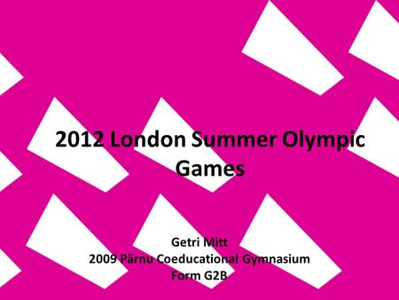 2012 London Summer Olympic Games Getri Mitt 2009 Pärnu Coeducational Gymnasium Form G2B.