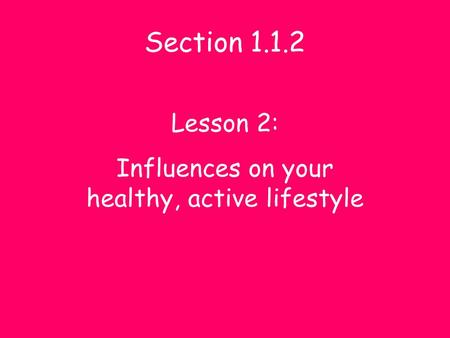 Influences on your healthy, active lifestyle