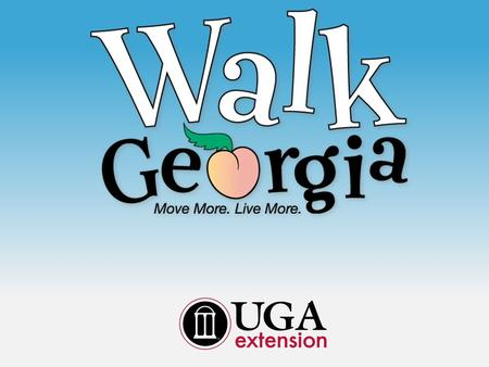 University of Georgia Cooperative Extension Cooperative Extension Banner Program Identify issue relevant to entire population: Georgia wellness Create.