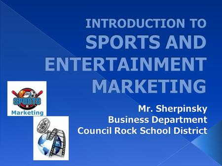 INTRODUCTION TO SPORTS AND ENTERTAINMENT MARKETING
