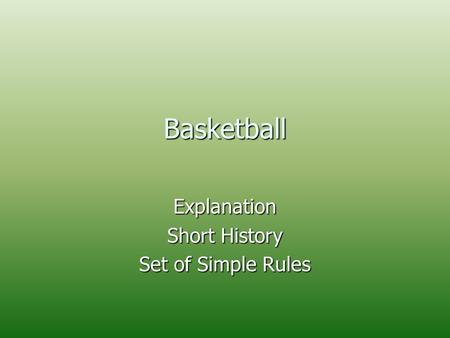 Basketball Explanation Short History Set of Simple Rules.