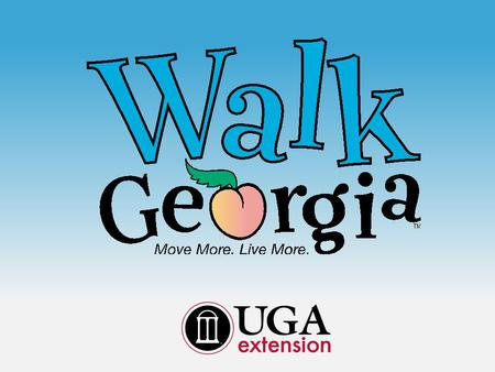 University of Georgia Extension Cooperative Extension Banner Program Identify issue relevant to entire population: Georgia wellness Create program for.