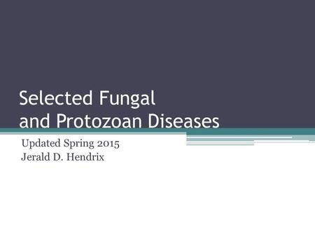 Selected Fungal and Protozoan Diseases