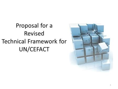 Proposal for a Revised Technical Framework for UN/CEFACT 1.