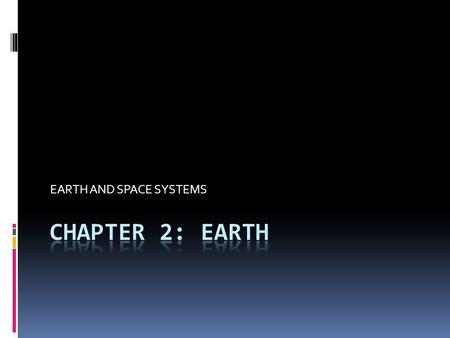 EARTH AND SPACE SYSTEMS. Did you know?  Earth's surface is 66% water and 34% land. From space, Earth appears as a blue and white sphere hanging in the.