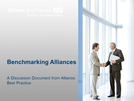 Benchmarking Alliances A Discussion Document from Alliance Best Practice.