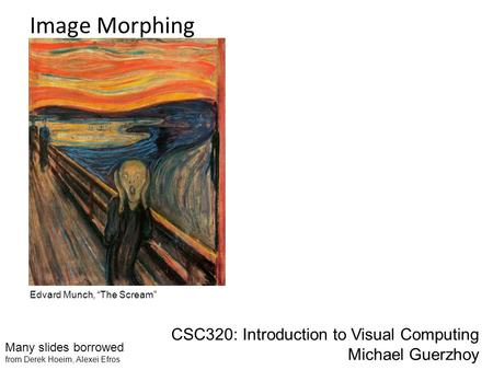 Image Morphing CSC320: Introduction to Visual Computing