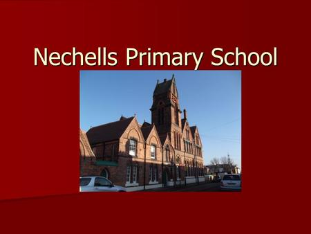 Nechells Primary School. Our setting. Nechells Primary School is based about a mile from the centre of Birmingham. Nechells Primary School is based about.