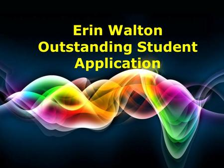 Free Powerpoint Templates Page 1 Free Powerpoint Templates Erin Walton Outstanding Student Application.