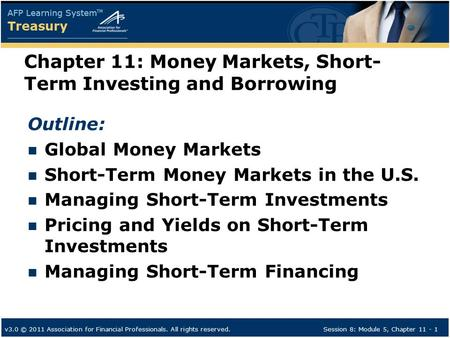 Chapter 11: Money Markets, Short-Term Investing and Borrowing