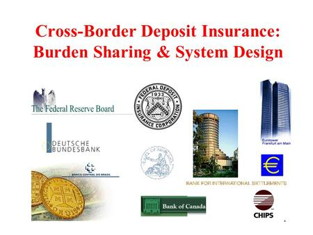 1 Cross-Border Deposit Insurance: Burden Sharing & System Design.