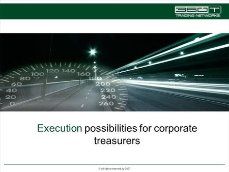 1 Execution possibilities for corporate treasurers.