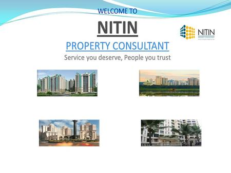 About Us Nitin Property Consultant is a full- service real estate center serving all Mumbai Suburbs areas and rapidly growing throughout Powai, Chandivali.
