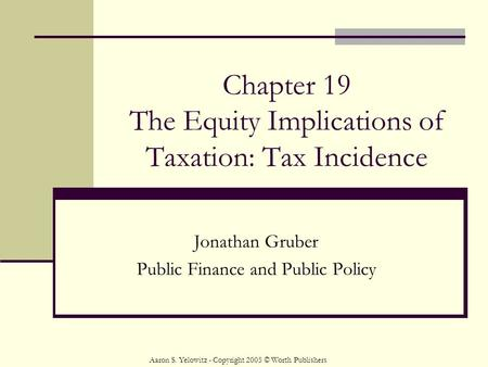 Chapter 19 The Equity Implications of Taxation: Tax Incidence
