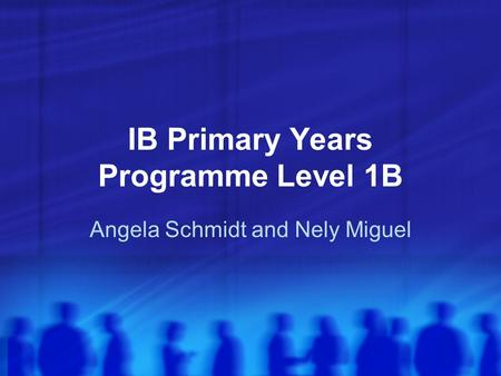 IB Primary Years Programme Level 1B