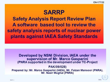 Slide No. 1 IAEA Developed by NSNI Division, IAEA under the supervision of Mr. Marco Gasparini (PNRA supported in the development under TC-Project PAK/09/028)