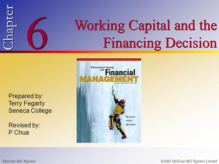 6 Chapter Working Capital and the Financing Decision Prepared by: