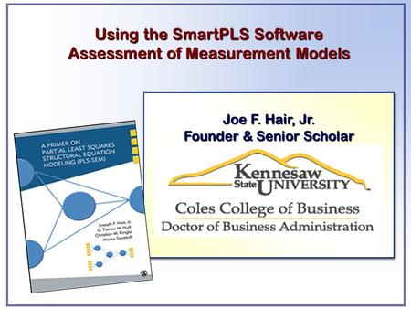 Using the SmartPLS Software Assessment of Measurement Models