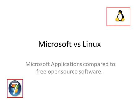 Microsoft vs Linux Microsoft Applications compared to free opensource software.