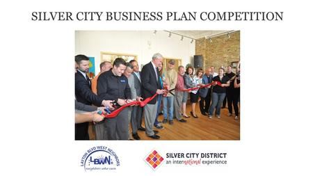 SILVER CITY BUSINESS PLAN COMPETITION. LAYTON BOULEVARD WEST NEIGHBORS MISSION: TO STABILIZE AND REVITALIZE SILVER CITY, BURNHAM PARK AND LAYTON PARK.