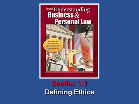 1Chapter SECTION OPENER / CLOSER: INSERT BOOK COVER ART Defining Ethics Section 1.1.