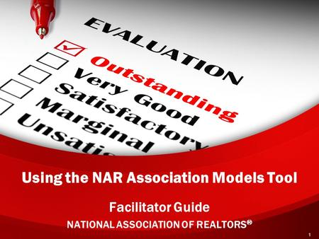 Using the NAR Association Models Tool Facilitator Guide NATIONAL ASSOCIATION OF REALTORS ® 1.