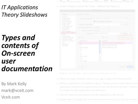 IT Applications Theory Slideshows By Mark Kelly Vceit.com Types and contents of On-screen user documentation.