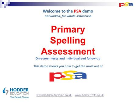 Welcome to the PSA demo networked, for whole-school use This demo shows you how to get the most out of www.hoddereducation.co.ukwww.hoddereducation.co.uk.