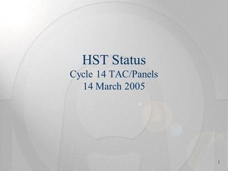 1 HST Status Cycle 14 TAC/Panels 14 March 2005. 2 Telescope and Instrument Status Telescope and support systems are all working well – no unexpected limitations.