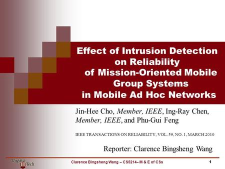 Effect of Intrusion Detection on Reliability Jin-Hee Cho, Member, IEEE, Ing-Ray Chen, Member, IEEE, and Phu-Gui Feng IEEE TRANSACTIONS ON RELIABILITY,