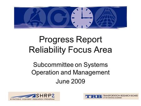 Progress Report Reliability Focus Area Subcommittee on Systems Operation and Management June 2009.
