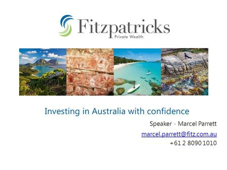 Investment Service Speaker - Marcel Parrett Investing in Australia with confidence +61 2 8090 1010.