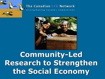 Community-Led Research to Strengthen the Social Economy.