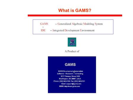What is GAMS?. Download GAMS You can download the current GAMS distribution by going to Then 1. Fill out the form.