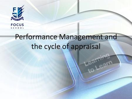 Performance Management and the cycle of appraisal.