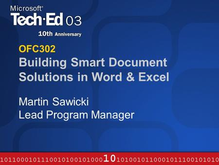 OFC302 Building Smart Document Solutions in Word & Excel Martin Sawicki Lead Program Manager.