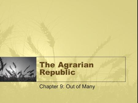 The Agrarian Republic Chapter 9: Out of Many. Today's Learning Targets #2: Outline the communities on the Pacific and Atlantic Coasts in the 1800's #3: