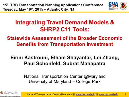 15 th TRB Transportation Planning Applications Conference Tuesday, May 19 th, 2015 – Atlantic City, NJ Integrating Travel Demand Models & SHRP2 C11 Tools:
