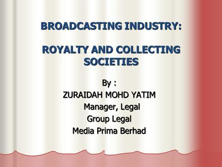 BROADCASTING INDUSTRY: ROYALTY AND COLLECTING SOCIETIES