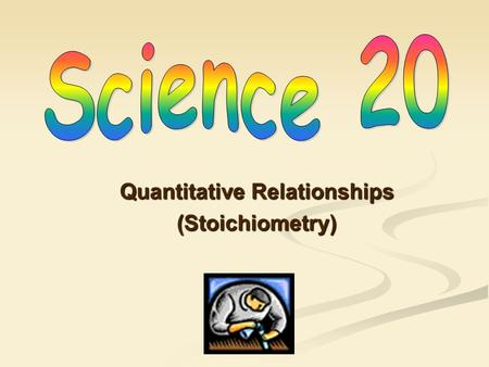 Quantitative Relationships (Stoichiometry). Lets take a moment… sit back… relax… and review some previously learned concepts… Lets take a moment… sit.