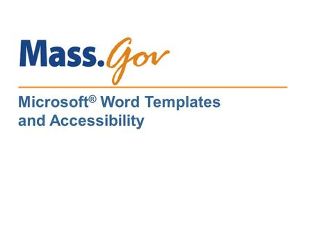 Microsoft ® Word Templates and Accessibility. 1 What is a Word template? File with a.dot (document template) extension Can define the following:  Paragraph.