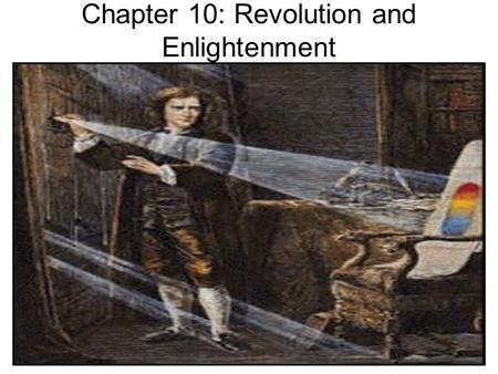 Chapter 10: Revolution and Enlightenment
