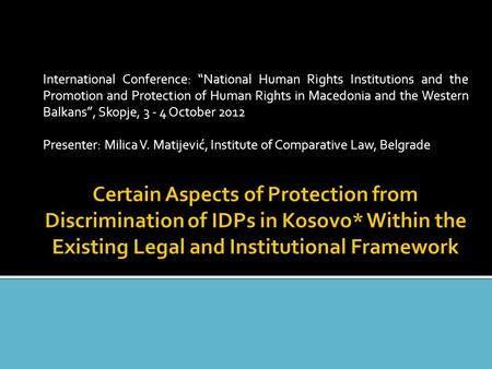 "International Conference: ""National Human Rights Institutions and the Promotion and Protection of Human Rights in Macedonia and the Western Balkans"", Skopje,"