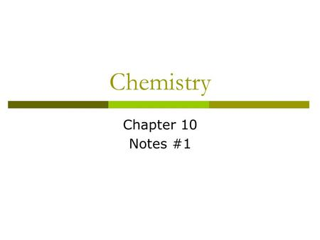 Chemistry Chapter 10 Notes #1. Covalent Compounds -Review  Common Diatomic molecules Hydrogen (gas), Oxygen, Nitrogen, Fluorine, Chlorine, Bromine, Iodine.