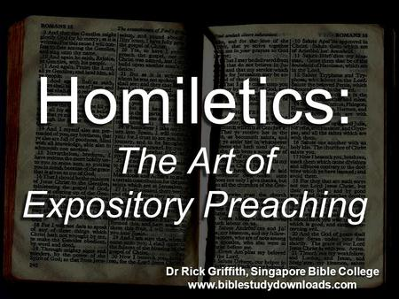 Homiletics: The Art of Expository Preaching