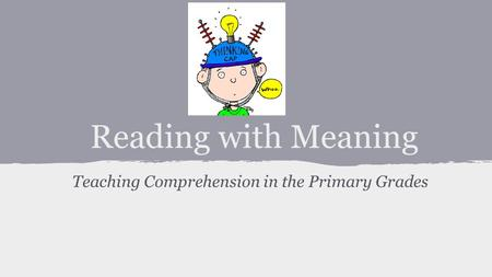 Teaching Comprehension in the Primary Grades