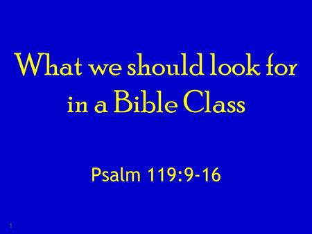 What we should look for in a Bible Class